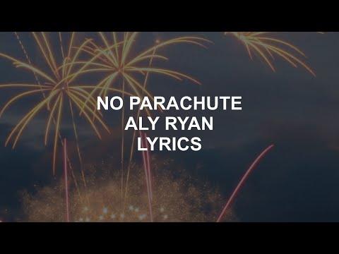NO PARACHUTE // ALY RYAN LYRICS