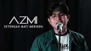 Azmi - Setengah Mati Merindu  Original Song By Judika