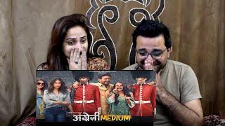 Pakistani React to Angrezi Medium - Official Trailer | Irrfan Kareena Radhika | Dinesh Vijan | Homi