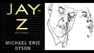 JAY Z Make in Ameri Michael Eric Dyson Excerpt 5 from chapter 2
