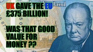 💷 Brexit - Who Thinks £375 Billion Given to the EU was Money Well Spent? 💷