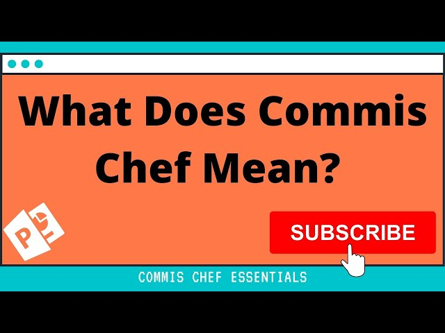 What Does The Word Commis Chef Mean? A Presentation On The Meaning Of The Word Commis Chef
