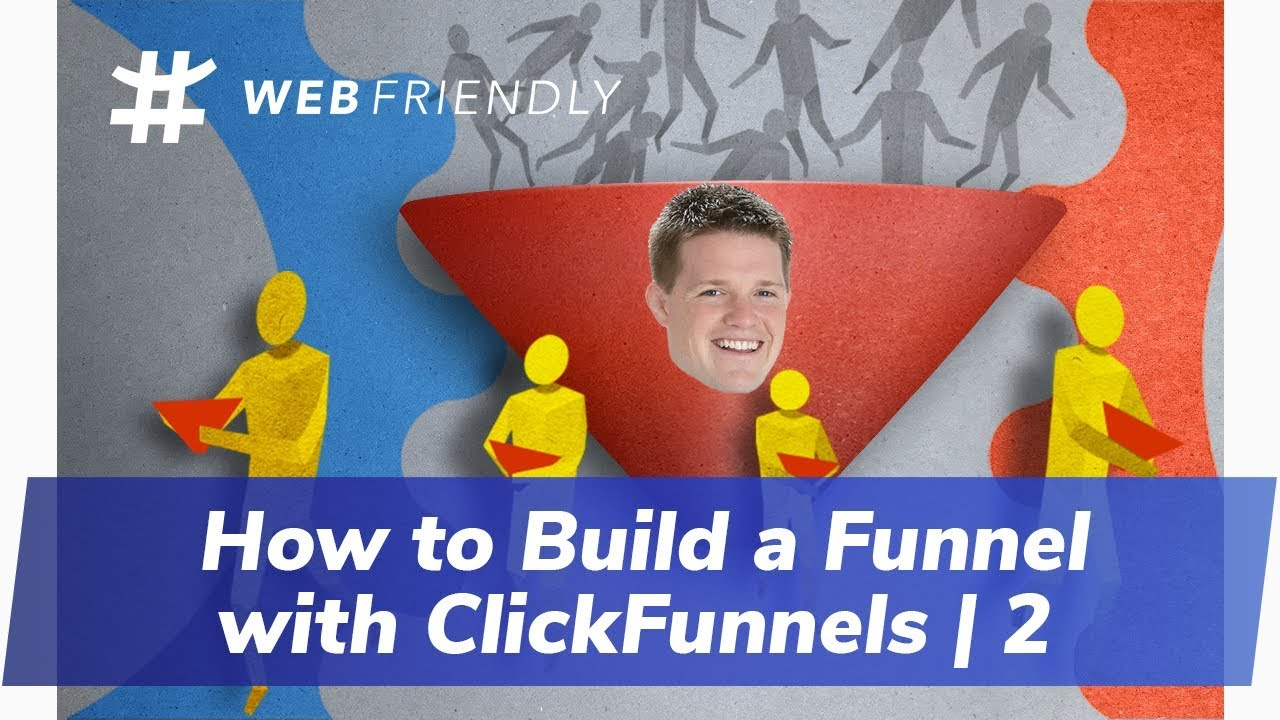 How To Build Your Entire Sales Funnel With ClickFunnels
