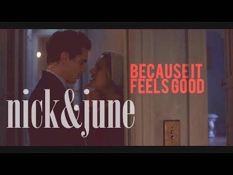 Nick & June - Because it feels good (1x08)