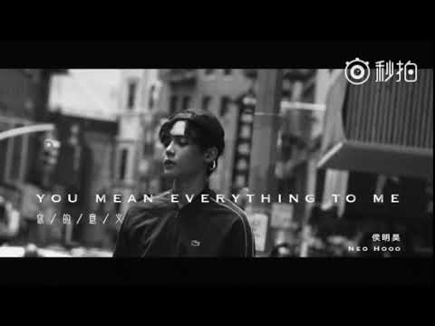侯明昊Neo Demo single mới You Mean Everything To Me