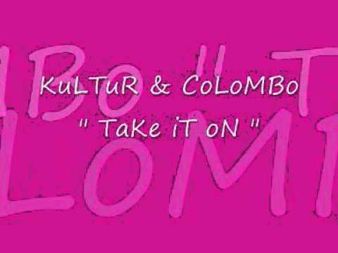 Kultur & Colombo - Take It On