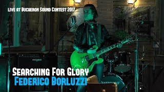 Searching For Glory [from new album ANOTHER SUN] - Federico Borluzzi - Bucheron Sound Contest 2017