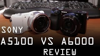 Sony A5100 vs A6000 review
