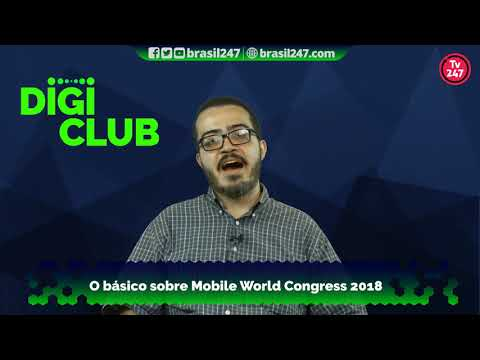 Digi Club: O básico sobre Mobile World Congress 2018