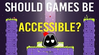 Should Games Always Be Accessible?