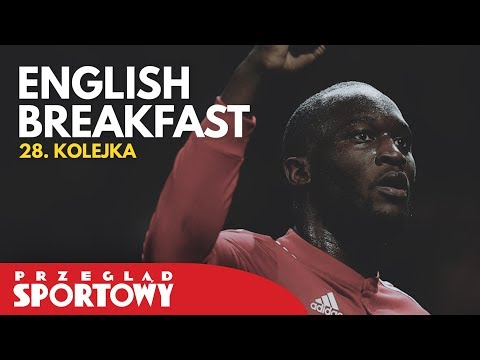 English Breakfast - 28. kolejka Premier League