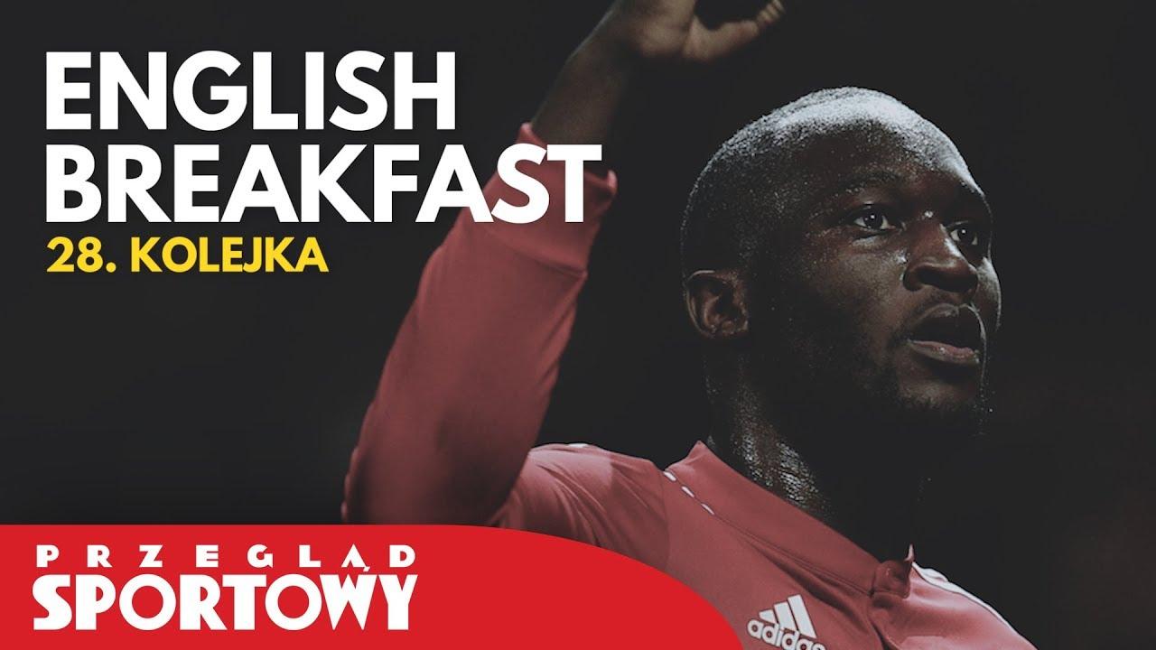 English Breakfast – 28. kolejka Premier League