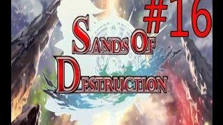 Sands of Destruction Part 16