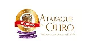 12º Prêmio Atabaque de Ouro - Festa na Aldeia