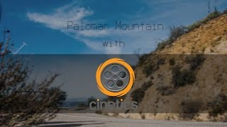 Palomar Mountain with Cinetics