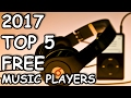 TOP 5: Best FREE MUSIC Player Software 2017