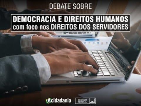 CDH -Democracia e Direitos Humanos, com foco nos direitos dos servidores - PLS Nº 395
