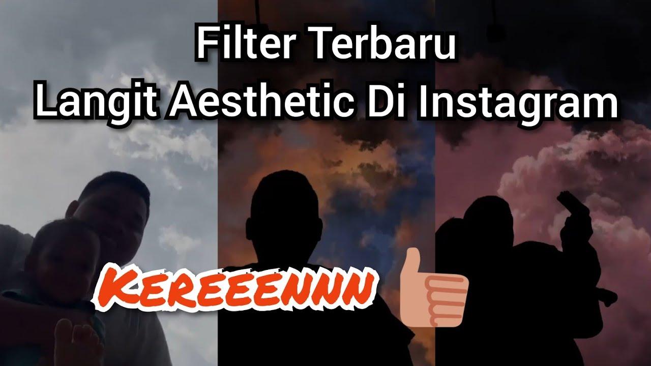 Filter Instagram Langit Aesthetic Ini Nama Filternya Virall Di Tiktok Runaway Aurora Youtube
