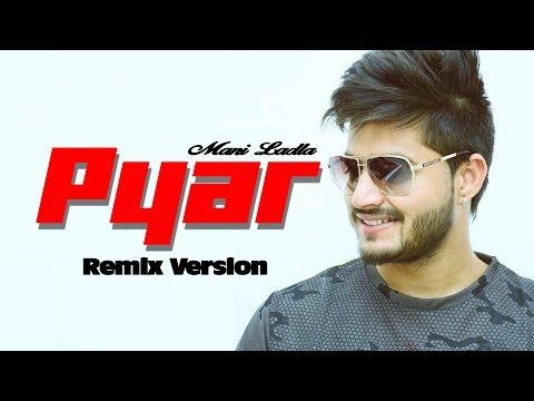 Pyaar Remix || Mani Ladla || J star || Ladla Music 2017