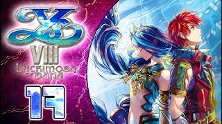 Ys VIII: Lacrimosa of DANA Walkthrough Part 17 (PS4, VITA) English - No Commentary
