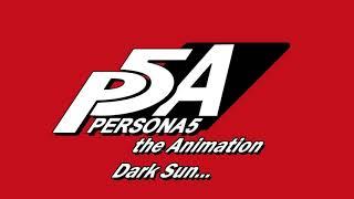 Dark Sun...  (Full Version) - Persona 5 The Animation