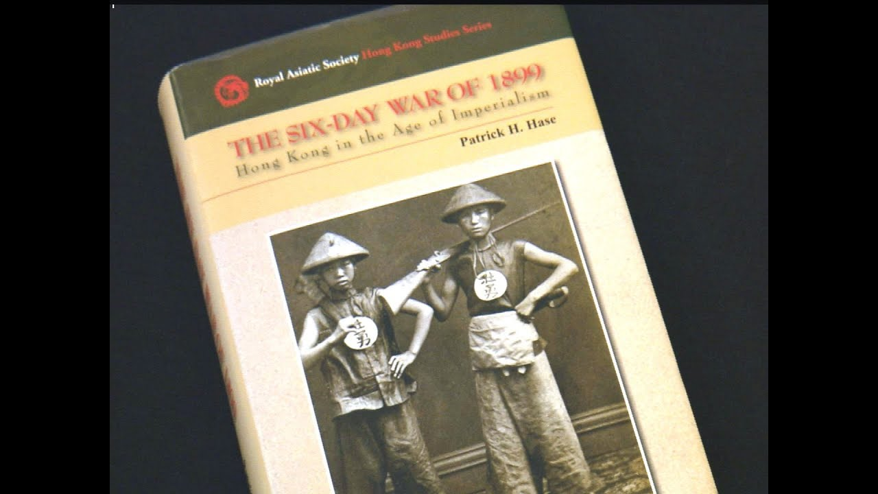 The Six Day War Of 1899 Hong Kong In The Age Of Imperialism