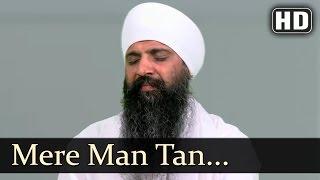 Mere Man Tan - Sant Anoop Singh Ji (Una Sahib Wale)