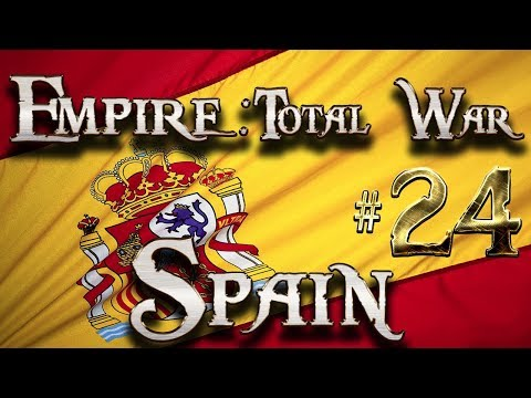 Lets Play - Lets Play - Empire Total War (DM)  - Spain - Death In Vienna...!!! (24)