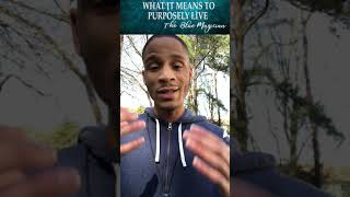 TBM - WHAT IṪ MEANS TO PURPOSELY LIVE