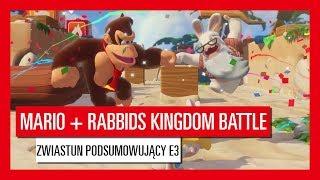 Mario + Rabbids Kingdom Battle Podsumowanie E3 z Davide i Grantem