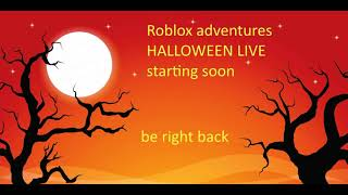 roblox HALLOWEEN LIVE STREAM