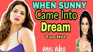when sunny Leone came into dream ! sunny Leone aya sapneme ! hot sunny vines video ! Hindi info hunt