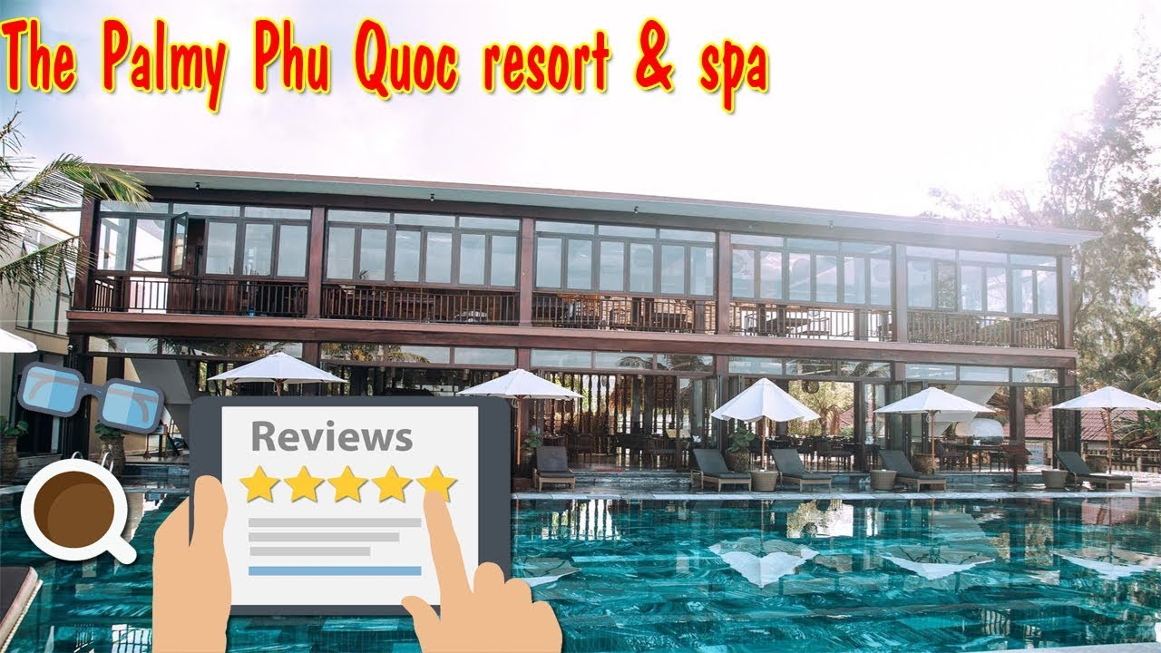Khách sạn Phú Quốc - The Palmy Phú Quốc Resort \u0026 Spa - Khách Sạn 4 sao tại Phú Quốc