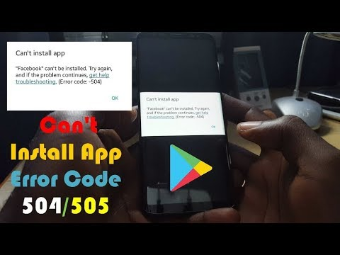 Fix can't install App Error Code 504 or 505 in Google Play store-5 Solutions