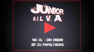 MC CL   DIN DIGDIN BY DJ PAPALÉGUAS