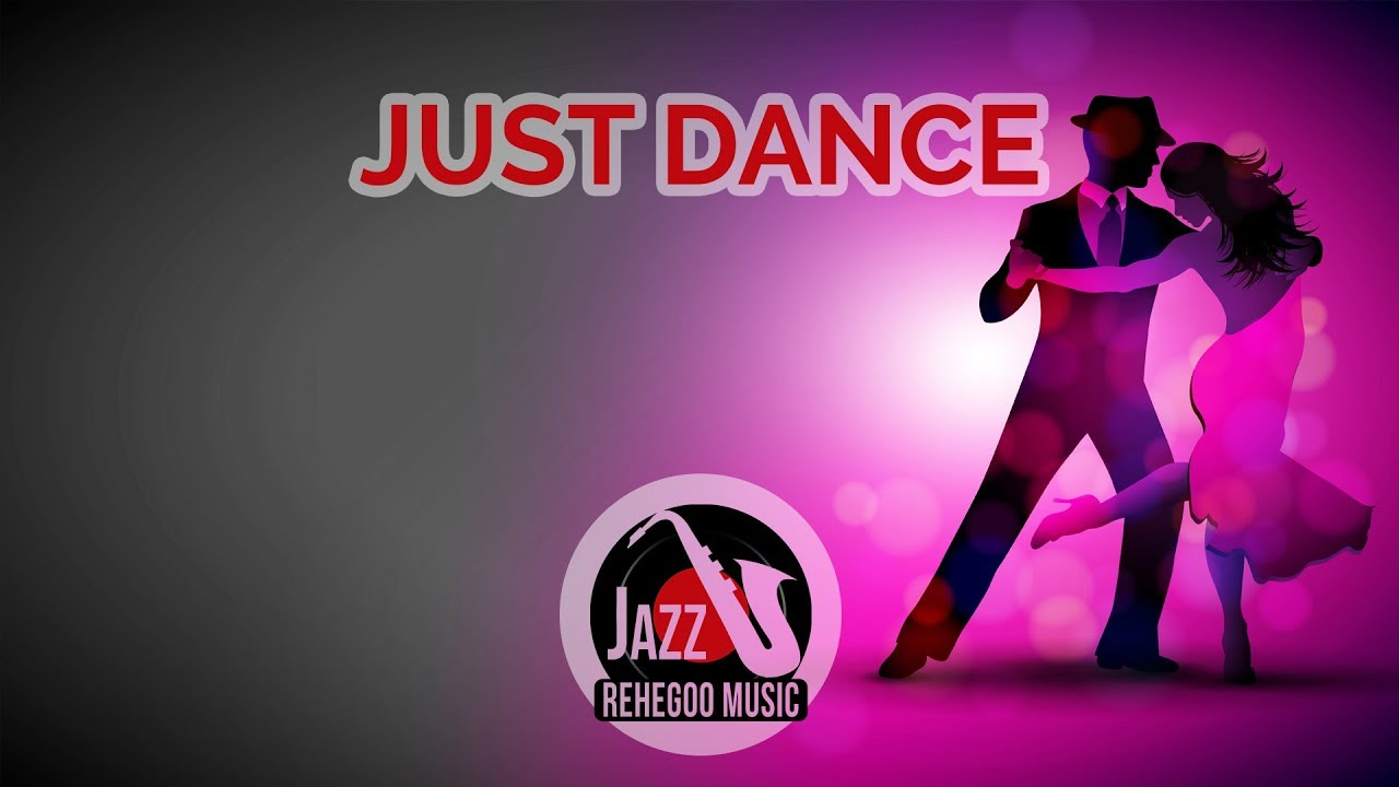 Just Dance Jazz Moves Songs 2018 Modern Lounge Music For Dancing Youtube