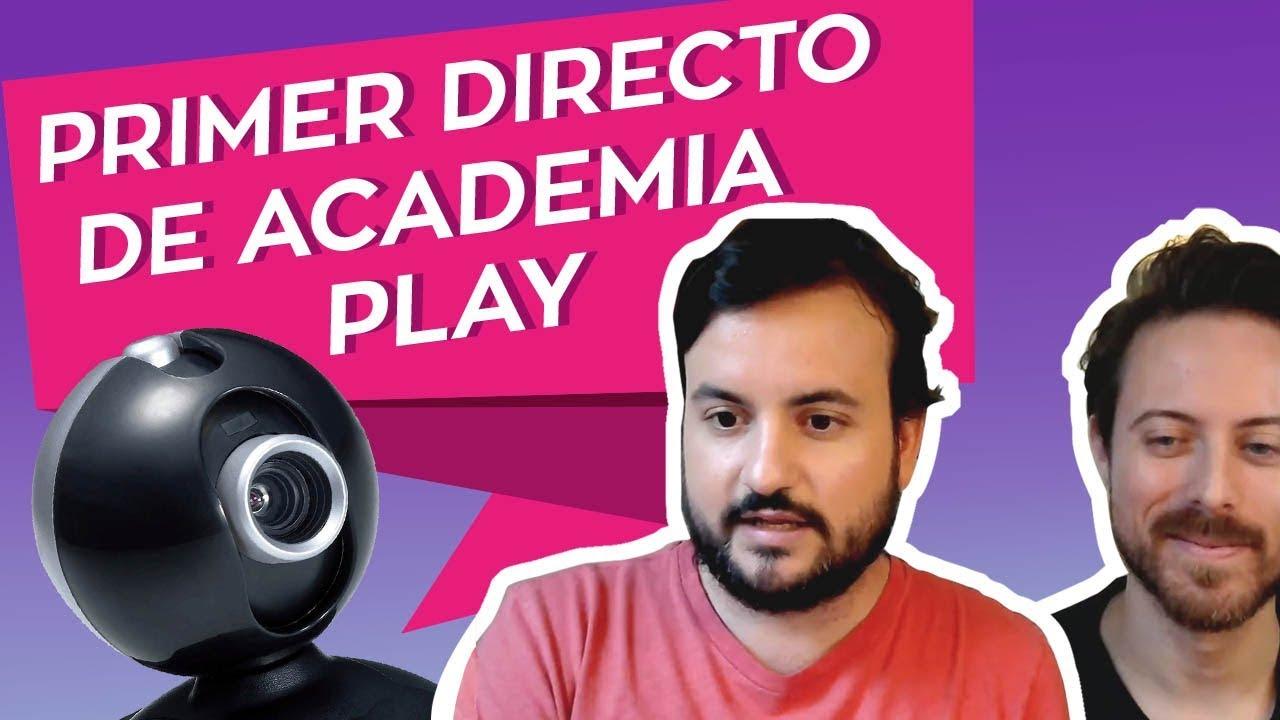 Primer directo de Academia Play