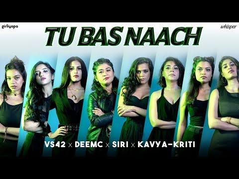 Girliyapa Power Anthem   Tu Bas Naach - VS42 x DeeMC x Siri x Kavya & Kriti