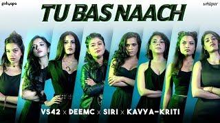 Girliyapa Power Anthem | Tu Bas Naach - VS42 x DeeMC x Siri x Kavya & Kriti