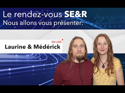 Le rendez-vous SE&R, nous vous présentons Laurine et Médérick