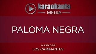 Karaokanta - Los Caminantes - Paloma negra