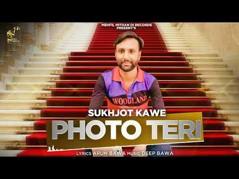 Photo Teri ( Full Song) SUKHJOT KAWE | Latest Punjabi Songs 2018 | Mehfil Mitran Di Records