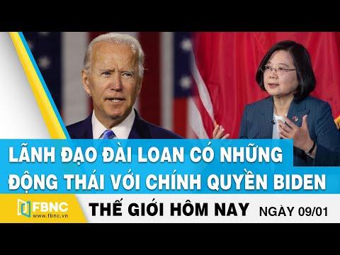 Tin Thế Giới Mới Nhất 9/1   Lãnh đạo Đài Loan Có Những động Thái Với Chính Quyền Biden   FBNC