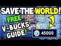 HOW TO GET FREE V-BUCKS On Save the World! 4000+ - For FORTNITE BATTLE ROYALE! - Methods Explained!
