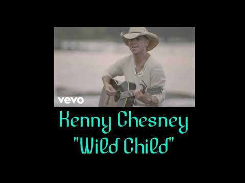 Kenny Chesney - Wild Child - LYRICS