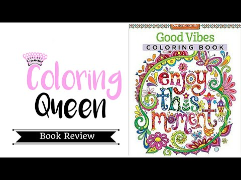 Good Vibes - Adult Coloring Book Review