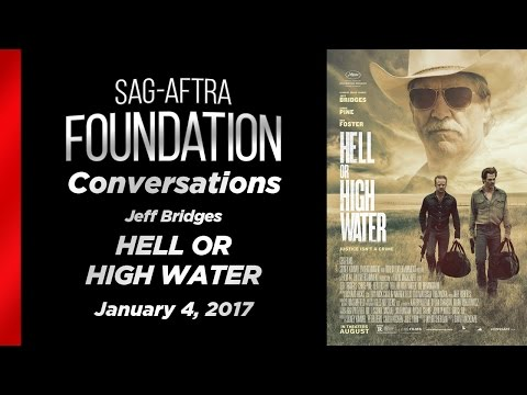 Conversations with Jeff Bridges of HELL OR HIGH WATER