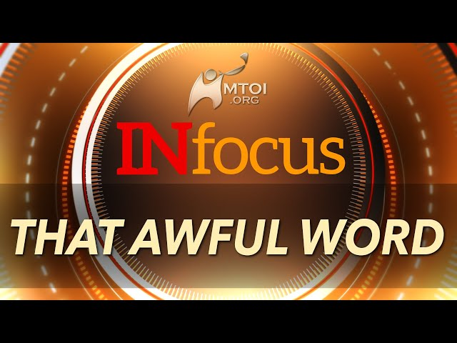 INFOCUS | That Awful Word