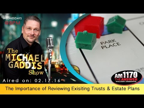 The Importance of Reviewing Exisiting Trusts & Estate Plans