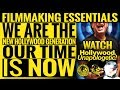 Filmmaking Essentials: We Are The New Hollywood Generation: Our Time Is Now